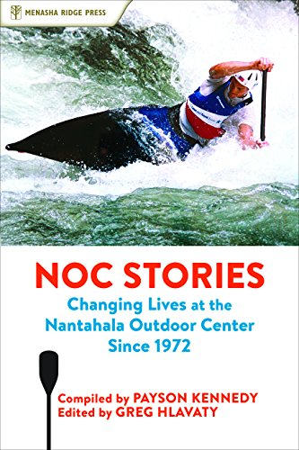 NOC Stories: Changing Lives at the Nantahala Outdoor Center Since 1972