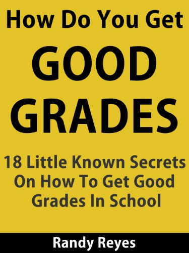How Do You Get Good Grades? - 18 Little Known Secrets On How To Get Good Grades In School