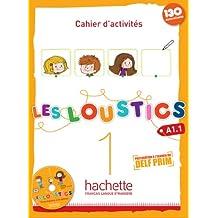 Les loustics. Cahier d'activites. Per la Scuola elementare. Con CD Audio: Les Loustics 1: Cahier d'Activités + CD Audio