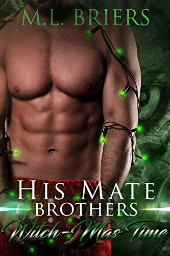 His Mate - Brothers - Witch-mas Time: Paranormal Romantic Comedy