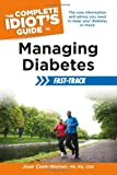 The Complete Idiot's Guide to Managing Diabetes Fast-Track, Joan Clark-Warner, 1615642447