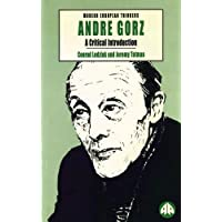 Andre Gorz: A Critical Introduction (Modern European Thinkers)