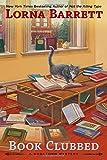 Book Clubbed, Lorna Barrett, 0425252574