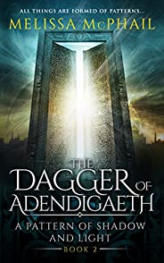 The Dagger of Adendigaeth (A Pattern of Shadow & Light Boo