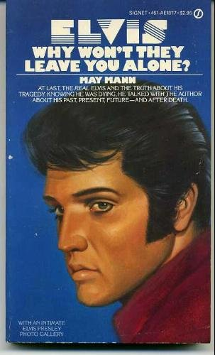 Elvis Why Won't They Leave You Alone? (A Signet Book)