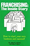 img - for Franchising: The Inside Story : How to Start Your Own Business and Succeed! book / textbook / text book