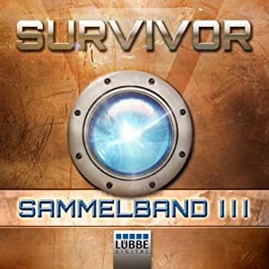 Survivor 1: Sammelband 3 (Survivor 1, Folge 9 - 12) Hörbuch
