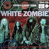 WHITE ZOMBIE - ASTRO CREEP 2000 : 180 GRAM AUDIOPHILE V