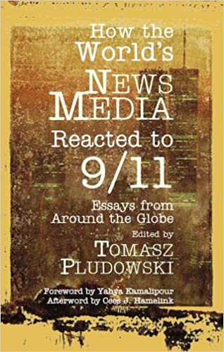 how the world s news media reacted to essays from around the how the world s news media reacted to 9 11 essays from around the globe