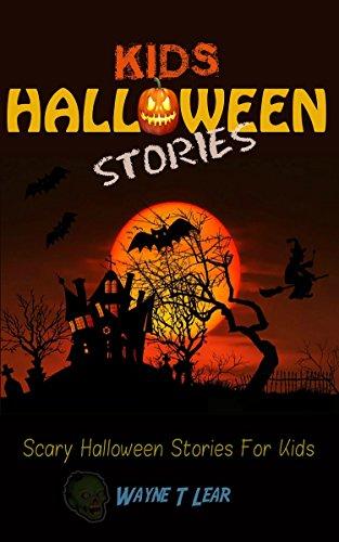 Kids Halloween Stories: Scary Halloween Stories For Kids (Halloween Kids Books Series)