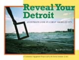 img - for Reveal Your Detroit: An Intimate Look at a Great American City (Painted Turtle) book / textbook / text book