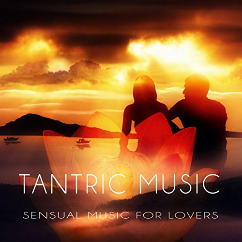 Tantric Yoga For Lovers Tantric Music -...