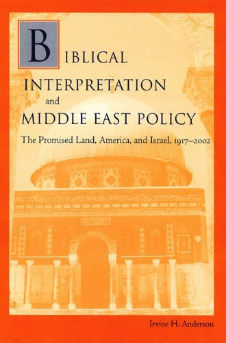 Download By Irvine H. Anderson - Biblical Interpretation and Middle East Policy: The Promised Land (2005-02-20) [Hardcover] ebook