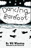 Dancing Barefoot, Wheaton, Wil, 0596006748