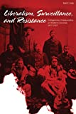 Liberalism, Surveillance, and Resistance, Keith D. Smith, 1897425392