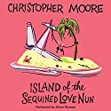 Island of the Sequined Love Nun Audiobook by Christopher Moore Narrated by Oliver Wyman
