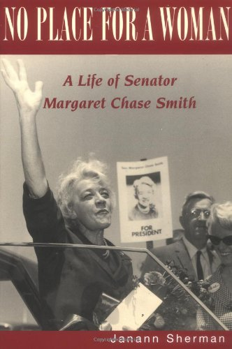 Download No Place for a Woman: A Life of Senator Margaret Chase Smith PDF