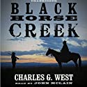 Black Horse Creek Audiobook by Charles G. West Narrated by John McLain
