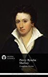 Delphi Complete Works of Percy Bysshe Shelley (Illustrated) (Delphi Poets Series Book 17) (English Edition)