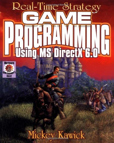 Real-Time Strategy Game Programming Using MS DIRECTX 6.0 (Wordware Game Developer's Library) by Brand: Wordware Publishing, Inc.