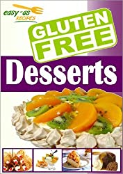 Easy-As Recipes: Gluten Free Desserts Cookbook (Easy-As Gluten Free Recipes 4)