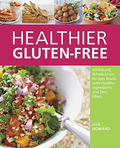 Healthier Gluten-Free by Howard Lisa