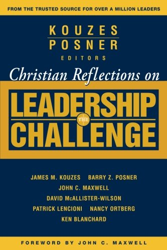 Christian Reflections on The Leadership Challenge by Jossey-Bass