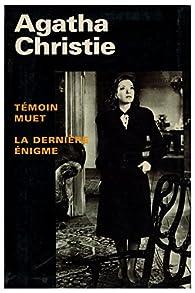 Recueil - France Loisirs : Témoin muet - La Dernière énigme  par Agatha Christie