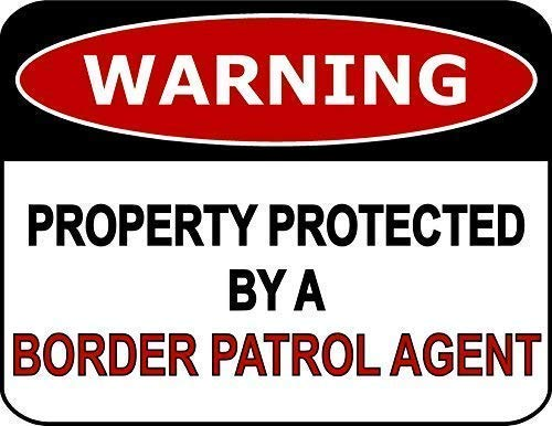 Dozili Warning Property Protected by A Border Patrol Agent Sign Aluminum Metal Sign Plate