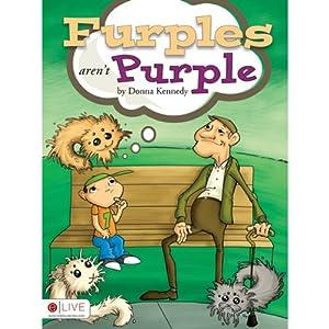 Furples Aren't Purple Audiobook