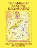 The Magical Land of Kallamazoo, Mike Deak, 1452049157