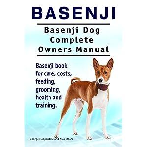 Basenji Dog. Basenji dog book for costs, care, feeding, grooming, training and health. Basenji dog Owners Manual. 1