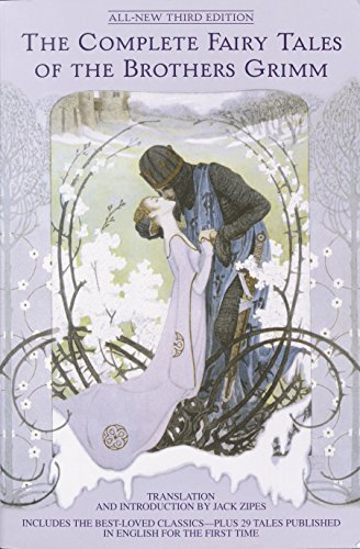 The Complete Fairy Tales of the Brothers Grimm All-New Third Edition (The Complete Illustrated Works Of The Brothers Grimm)