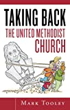 Taking Back the United Methodist Church General Conference 2008 Update