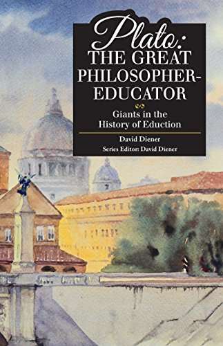 Plato: The Great Philosopher-Educator (Giants in the History of Education)