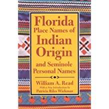 Florida Place-Names of Indian Origin and Seminole Personal Names