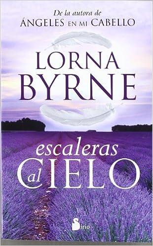 ESCALERAS AL CIELO (2012): Amazon.es: BYRNE, LORNA, Ossés (argentino), Carlos: Libros