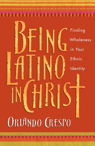 Being Latino in Christ: Finding Wholeness in Your Ethnic - Orlando Florida Outlet
