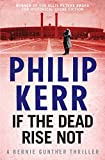 If the Dead Rise Not by Philip Kerr front cover