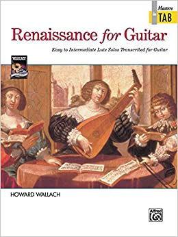 Renaissance for Guitar -- Masters in TAB: Easy to Intermediate Lute