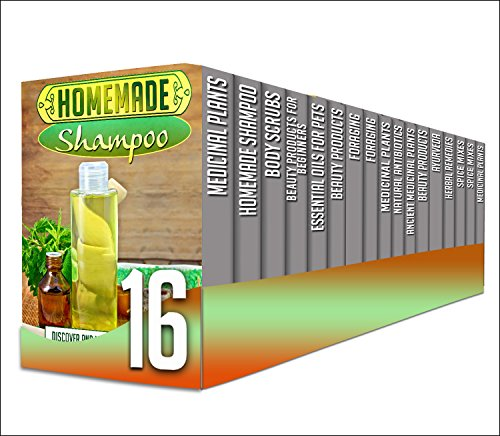 Homemade Shampoo: 16 in 1 Box Set - Discover The Benefits Of Making Your Own Homemade Shampoo And A Lot More in This 16 In 1 Box Set (medicinal plants, ... body scrubs, beauty products, foraging)