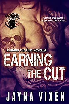 Earning the Cut: A Riding the Line Novella by [Vixen, Jayna]