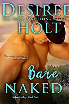 Bare Naked (Naked Cowboys) by [Holt, Desiree]