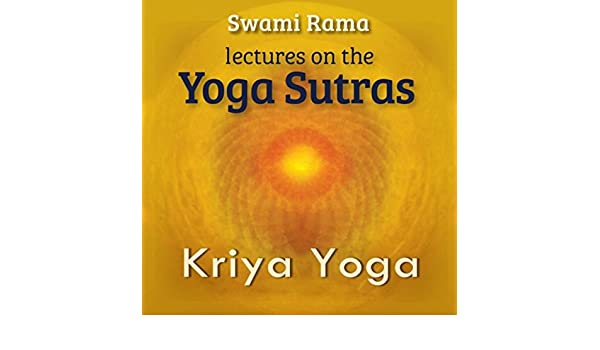 Lectures on the Yoga Sutras: Kriya Yoga by Swami Rama on ...