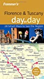 Frommer's Florence and Tuscany Day by Day, Darwin Porter and Danforth Prince, 0764576151