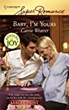 Baby, I'm Yours, Carrie Weaver, 0373782217