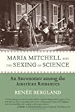 Maria Mitchell and the Sexing of Science, Renée Bergland, 0807021423