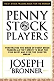 Penny Stock Players: Penetrating the minds of underground penny stock traders as they strive to beat the pink sheet and over the counter market (Volume 1)