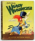 Woody Woodpecker Joins the Circus a Little Golden Book
