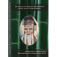 The Classics of Traditional Chinese Medicine - Ancient Texts for Modern Students